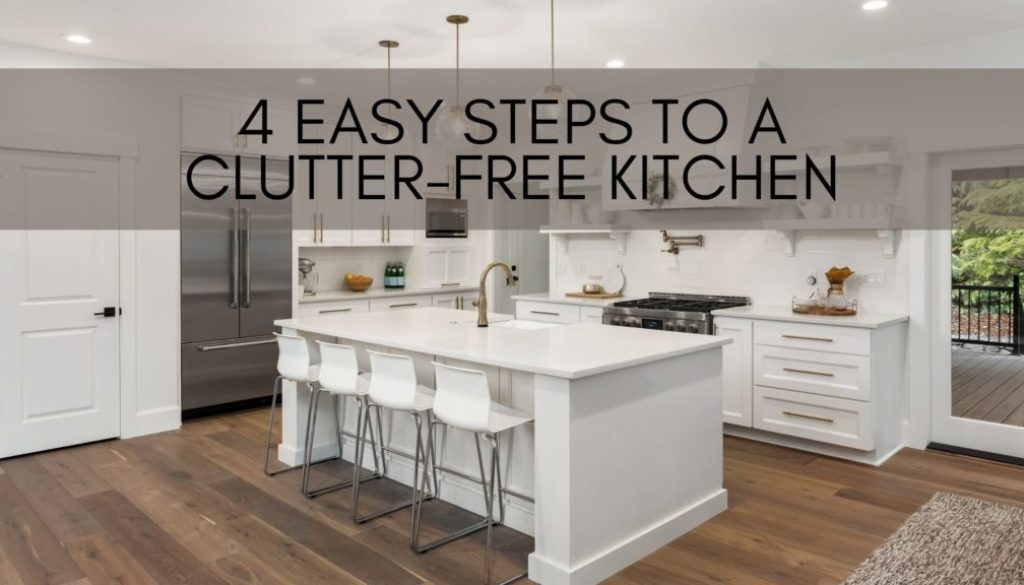 4 Easy Steps to a Clutter-Free Kitchen
