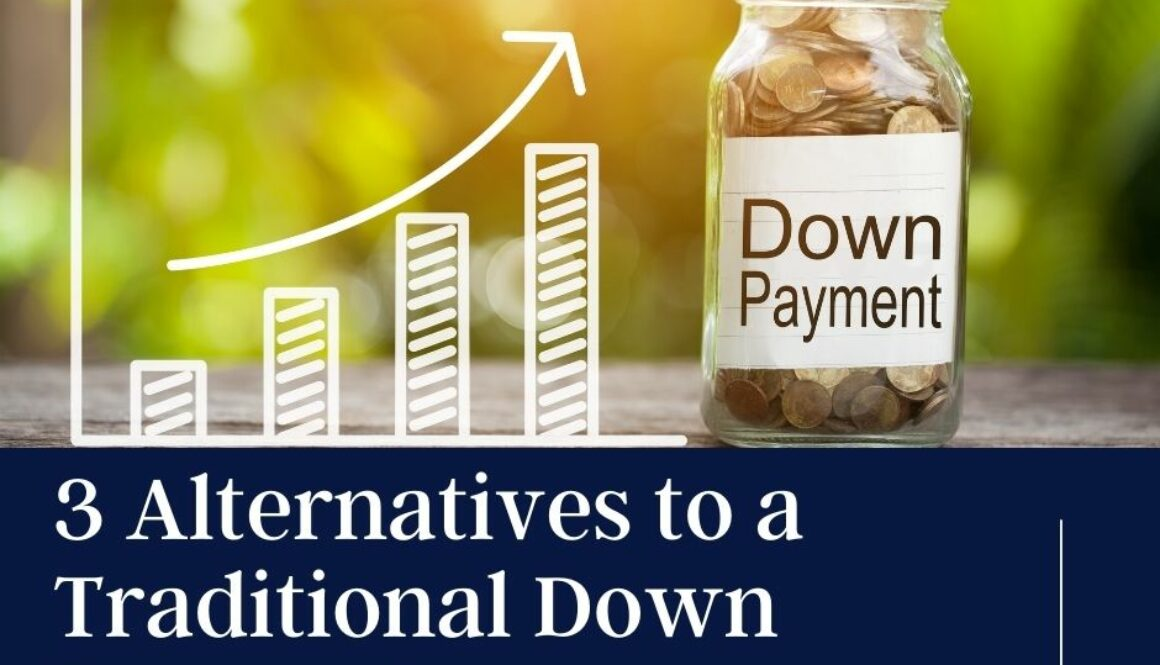 3 Alternatives to a Traditional Down Payment