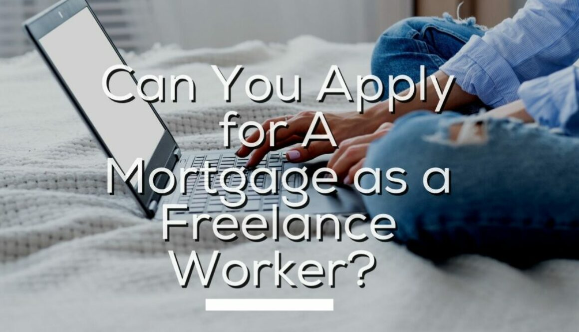 Can You Apply for A Mortgage as a Freelance Worker?