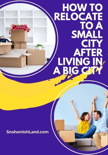 How to Relocate to a Small City After Living in a Big City