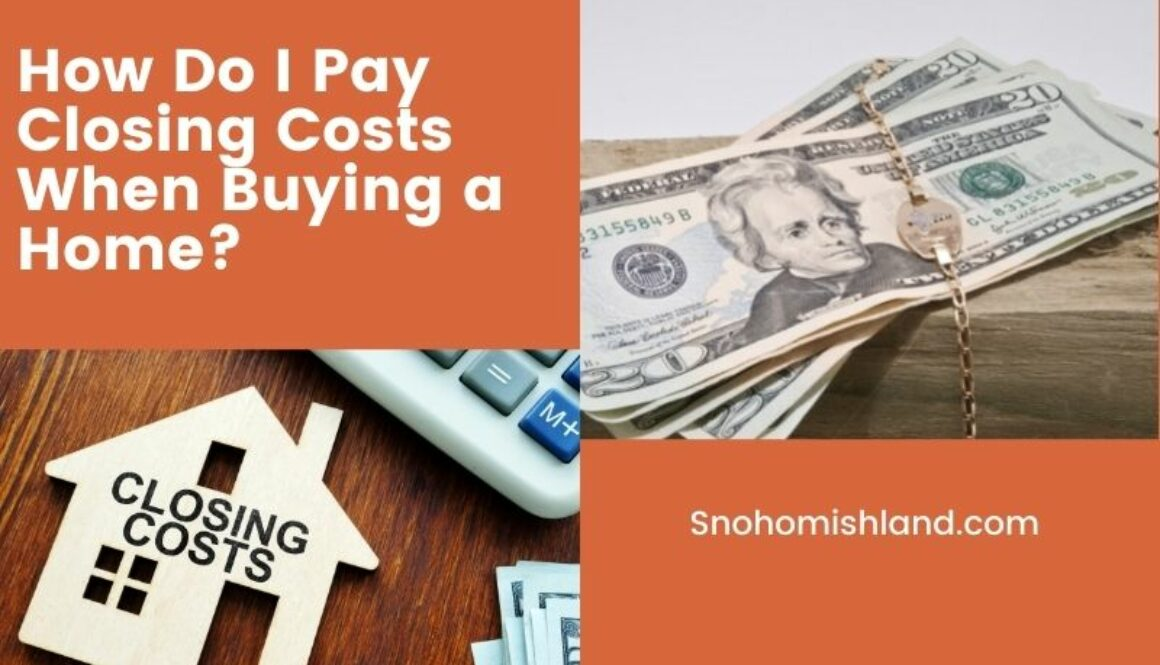 How Do I Pay Closing Costs When Buying a Home?