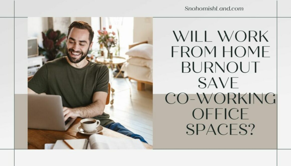 Will Work From Home Burnout Save Co-Working Office Spaces?